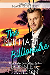The Brilliant Billionaire (Clean Billionaire Beach Club Romance Book 8)