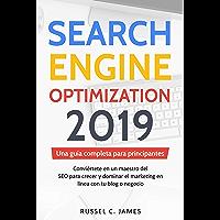 Search Engine Optimization 2019: Una guía completa para principiantes. Conviértete en un maestro del SEO para crecer y…