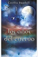 Los años del cuervo (Las Tormentas del Tiempo 3) (Spanish Edition) Kindle Edition