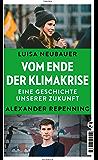 Vom Ende der Klimakrise: Eine Geschichte unserer Zukunft (German Edition)
