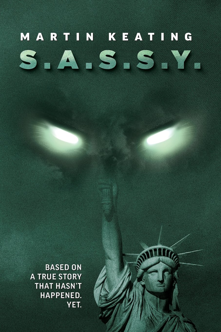 Download S.A.S.S.Y.: Based on a true story that hasn't happened. Yet. pdf epub