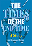 The Times of the End Times (English Edition)