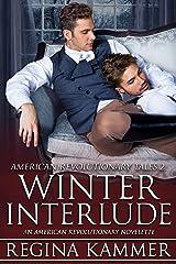 Winter Interlude: An American Revolutionary Novelette (American Revolutionary Tales 2)