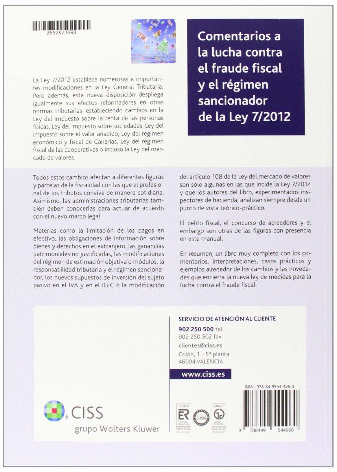 Comentarios a la lucha contra el fraude fiscal y el régimen sancionador de la Ley 7/2012: Amazon.es: José María Peláez Martos, Manuel Santolaya Blay: Libros