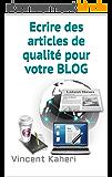 Ecrire des articles de qualité pour votre BLOG (Expert en 30 minutes)