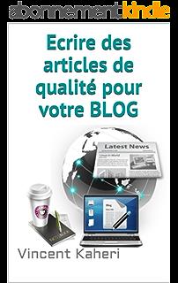 3cbddc7e86c Ecrire des articles de qualité pour votre BLOG (Expert en 30 minutes)