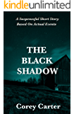 The Black Shadow: A Suspenseful Short Story Based On Actual Events