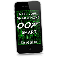 Make Your Smartphone 007 Smart: NEW 2018 Edition