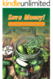 Save Money!: Delicious Pickling, Freezing and Canning Recipes to Preserve Foods