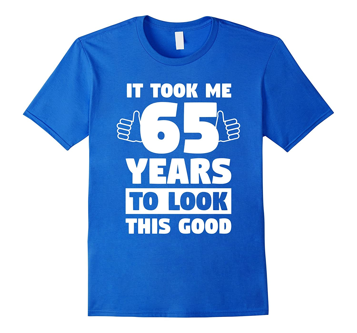 Took 65 Years To Look This Good Funny 65th Birthday T Shirt ANZ