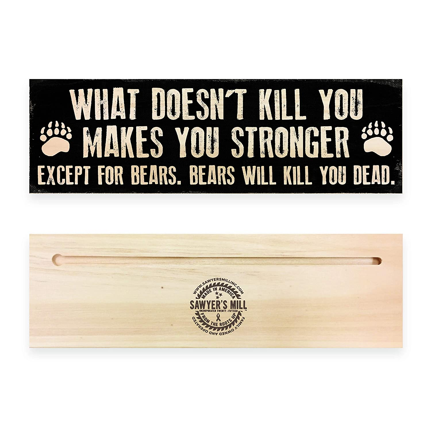 Except For Bears Bears Will Kill You Dead Wood Block Sign What Doesnt Kill You Makes You Stronger TN Handmade in Nashville