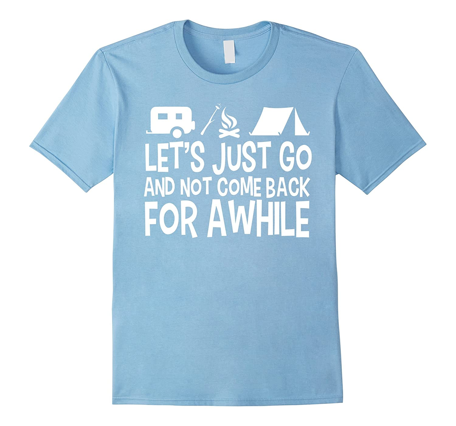Camping T-shirt lets just go and not come back for awhile-CD