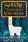 Solving Llamageddon and the Alpacalypse (Friendship Harbor Mysteries Book 3)