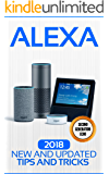 Alexa: 2018 New and Updated Tips and Tricks (Echo Family and Alexa Second Geneation ) (English Edition)