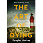 The Art of Dying: An eerie Scottish murder mystery (DI Westphall 3)