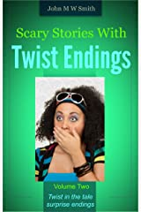 Scary Stories With Twist Endings Volume Two Kindle Edition