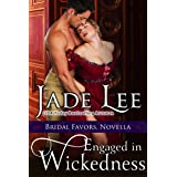 Engaged in Wickedness (A Bridal Favors Novella)