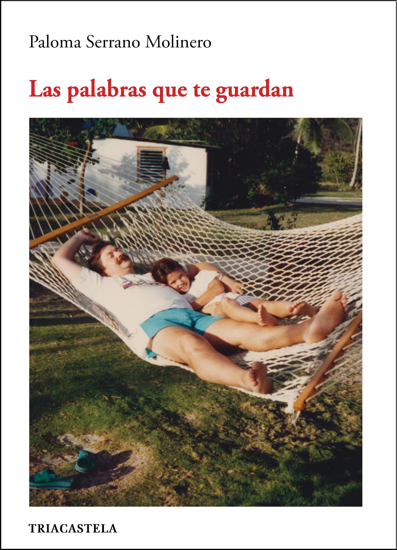 Las palabras que te guardan, de Paloma Serrano Molinero