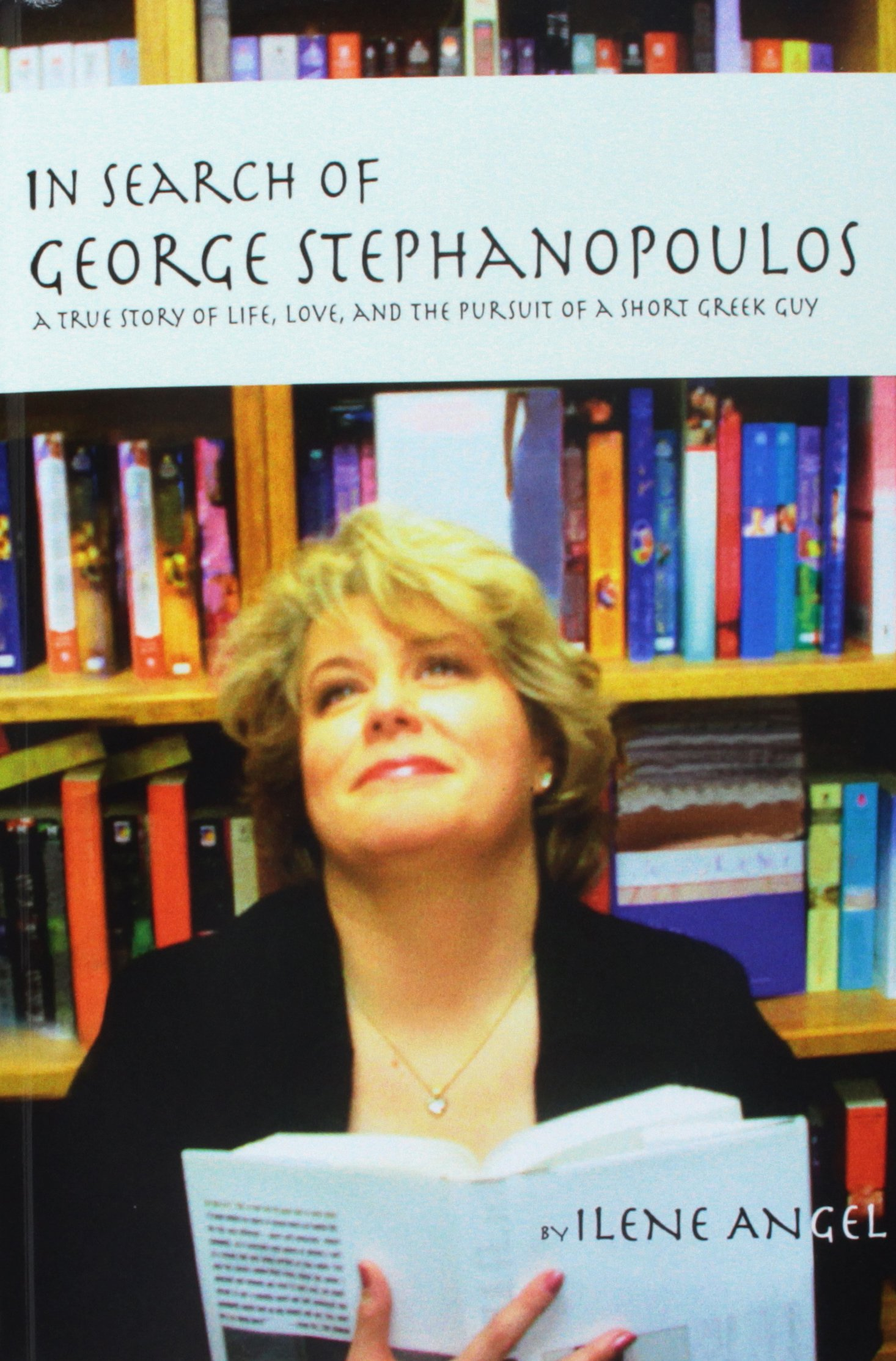 In Search of George Stephanopoulos: A True Story of Life, Love, and the Pursuit of a Short Greek Guy PDF