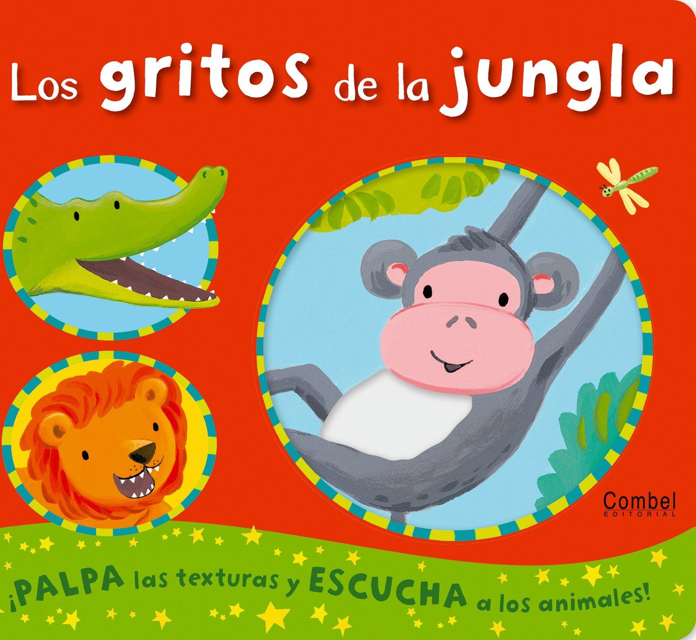 Los gritos de la jungla (Los sonidos de los animales) Tapa dura – 1 feb 2011 Emily Bolam Georgina Mercader Combel Editorial 8498257166