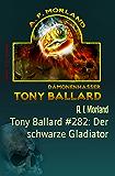 Tony Ballard #282: Der schwarze Gladiator: Cassiopeiapress Horror-Roman
