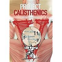 Project Calisthenics. Ipertrofia e forza a corpo libero