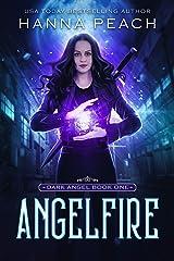 Angelfire: A New Adult Urban Fantasy (Dark Angel Saga Book 1) Kindle Edition