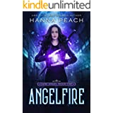 Angelfire: A New Adult Urban Fantasy (Dark Angel Saga Book 1)