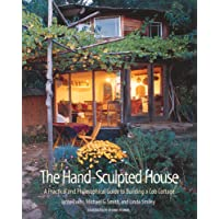 The Hand Sculpted House: A Practical and Philosophical Guide to Building a Cob Cottage