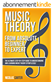 Music Theory: From Beginner to Expert - The Ultimate Step-By-Step Guide to Understanding and Learning Music Theory Effortlessly (English Edition)
