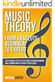 Music Theory: From Beginner to Expert - The Ultimate Step-By-Step Guide to Understanding and Learning Music Theory Effortlessly (Music Theory Mastery Book 1) (English Edition)