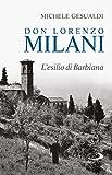 Don Lorenzo Milani. L'esilio di Barbiana