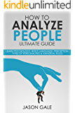 How To Analyze people Ultimate Guide: Learn Psychology, Body Language, Perception, Types of Personalities & Universal Rules (1)