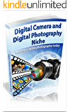 Become A Better Photographer Today With These Digital Camera and Photography Tips! (English Edition)