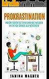 Prokrastination: Prioritäten setzen und nie wieder wichtige Dinge aufschieben