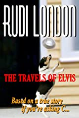 The Travels of Elvis Kindle Edition