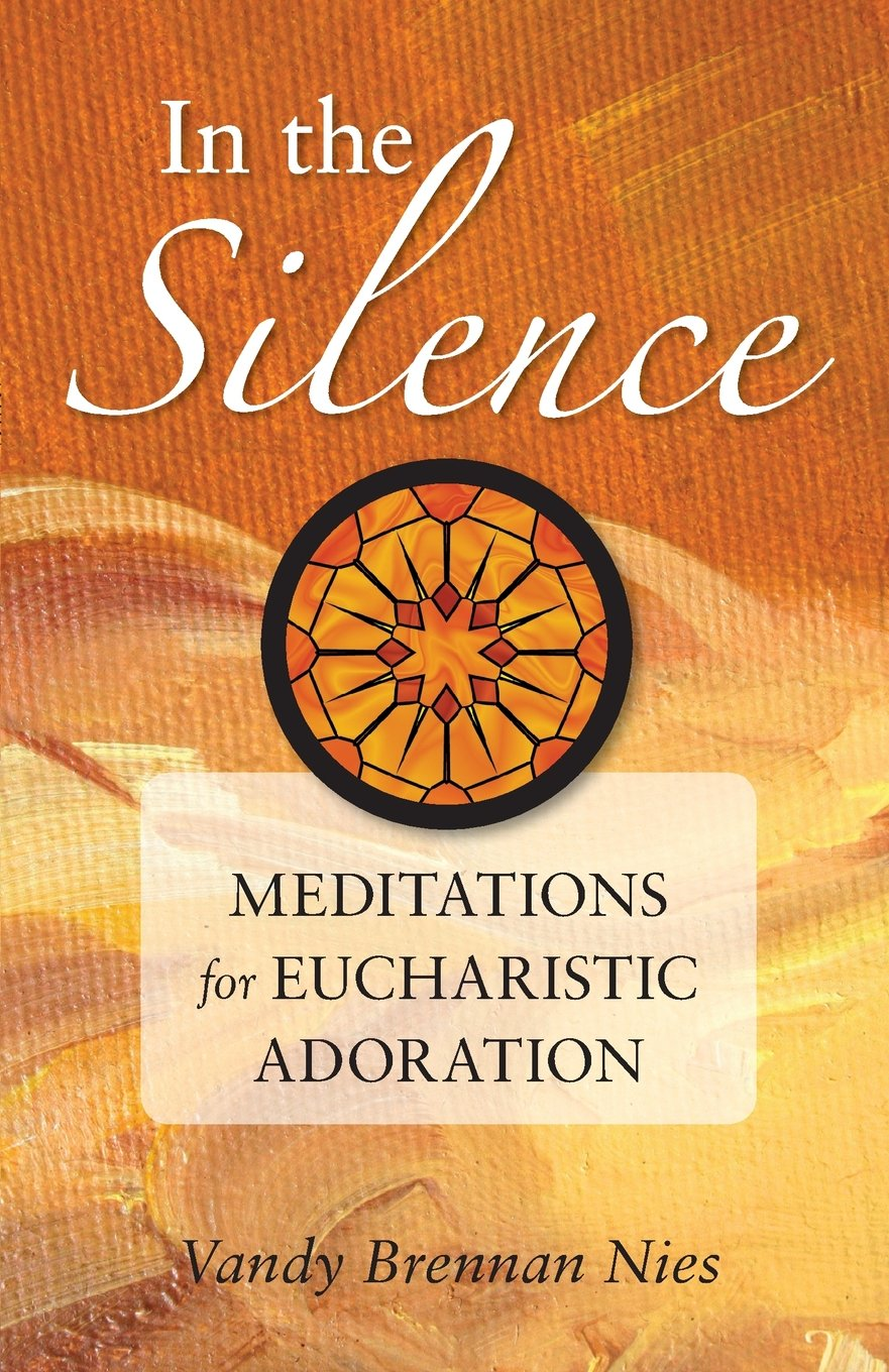 Download In the Silence: Meditations for Eucharistic Adoration pdf epub