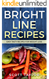Bright Line Eating Cookbook:Bright Line Eating Cookbook with Quick,Easy Delicious Recipes:  Bright Line Eating Recipes: Fast,Simple ,Tasty,
