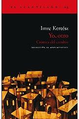 Yo, otro: Crónica del cambio (El Acantilado nº 63) (Spanish Edition) Kindle Edition