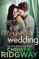 My Quickie Wedding (Heartbreak Hotel Book 3) Kindle Edition