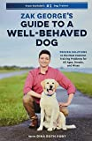 Zak George's Guide to a Well-Behaved Dog: Proven Solutions to the Most Common Training Problems for All Ages, Breeds…