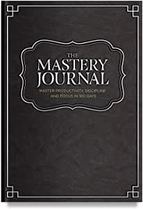 The Mastery Journal, Deluxe Black Hardcover Organizer and Non-Dated Notebook, Daily Planner to Master Productivity, Discipline, and Focus in 100 Days