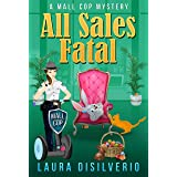 All Sales Fatal (Mall Cop Mysteries Book 2)