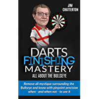 Darts Finishing Mastery: All About the Bullseye: Remove all mystique surrounding the Bullseye (English Edition)