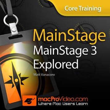 Amazon com: MainStage 3: Core Training Explored 101