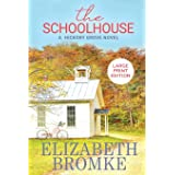 The Schoolhouse (Large Print): A Hickory Grove Novel (Large Print Editions of Hickory Grove)