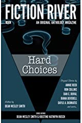 Fiction River: Hard Choices (Fiction River: An Original Anthology Magazine Book 30) Kindle Edition