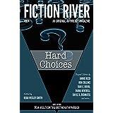 Fiction River: Hard Choices (Fiction River: An Original Anthology Magazine Book 30)
