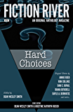 Fiction River: Hard Choices (Fiction River: An Original Anthology Magazine Book 30)