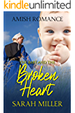 The Baby and the Broken Heart: Amish Romance